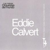 Las Mejores Orquestas Del Mundo Vol.8: Eddie Calvert Songs