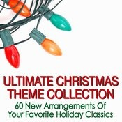 Ultimate Christmas Theme Collection - 60 New Arrangements Of Your Favorite Holiday Classics Songs
