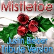 Mistletoe - Justin Bieber Tribute Version Songs