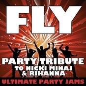 Fly (Party Tribute To Nicki Minaj & Rihanna) Songs