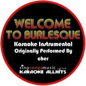 Welcome To Burlesque (Originally Performed By Cher) [Karaoke Instrumental Version] Songs