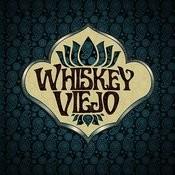 Whiskey Viejo Songs