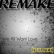 We All Want Love (Rihanna Deluxe Remake) - Single Songs
