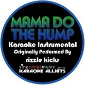 Mama Do The Hump (Originally Performed By Rizzle Kicks) [Karaoke Instrumental Version] Songs