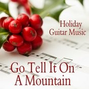 Holiday Guitar Music - Go Tell It On A Mountain Songs