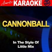 Cannonball (In The Style Of Little Mix) [Karaoke Version] Songs
