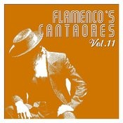 Flamenco's Cantaores Vol. 11 Songs