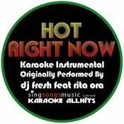 Hot Right Now (Originally Performed By Dj Fresh Feat Rita Ora) [Karaoke Instrumental Version] Songs