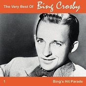 The Very Best Of Bing, Vol. 1 - Bing's Hit Parade Songs