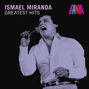 Ismael Miranda - Greatest Hits Songs