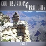 Country Roots & Branches - Part 1 Songs