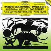 Bartók: Divertimento; Dance Suite; Two Pictures; Hungarian Sketches Songs