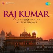 Bhajans By Raj Kumar Miltani  Songs