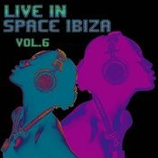 Live In Space Ibiza Vol. 6 Songs