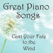 Cast Your Fate To The Wind: Great Piano Songs Songs
