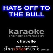 Hats Off To The Bull (Originally Performed By Chevelle) [Karaoke Audio Version] Songs