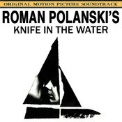 Knife In The Water (Roman Polansky's Original Motion Picture Soundtrack) Songs