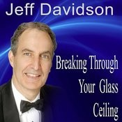 Breaking Through Your Glass Ceiling: Moving Beyond Self-Imposed And External Limits Song