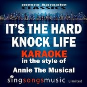 It's The Hard Knock Life (In The Style Of Annie The Musical) [Karaoke Version] - Single Songs