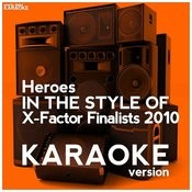 Heroes (In The Style Of X-Factor Finalists 2010) [Karaoke Version] - Single Songs
