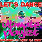 Let's Dance: Ultimate 80's Playlist Songs