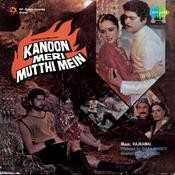 Kanoon Meri Mutthi Mein Songs