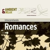 Ambient & Relax: Romances Songs