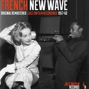 French New Wave (Jazz On Film Recordings 1957-62) Songs