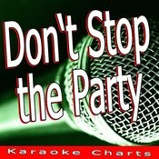 Don't Stop The Party (Originally Performed By The Black Eyed Peas) [Karaoke Version] Song