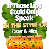 If Those Lips Could Only Speak (In The Style Of Foster & Allen) [Karaoke Version] - Single Songs