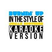 Burnin' Up (In The Style Of Jonas Brothers) [Karaoke Version] - Single Songs