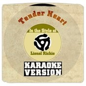 Tender Heart (In The Style Of Lionel Richie) [Karaoke Version] Song