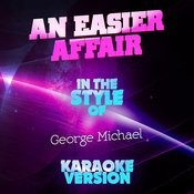 An Easier Affair (In The Style Of George Michael) [Karaoke Version] Song