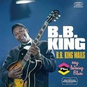 B.B. King Wails + Easy Listening Blues (Bonus Track Version) Songs