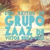 Los Exitos De Grupo Zaaz De Victor Hugo Ruiz Songs