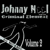 Johnny Neel And The Criminal Element Volume 2 Songs