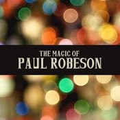 The Magic Of Paul Robeson Songs
