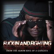 F*ckin And Fighting (Feat. Lil Joe) Songs