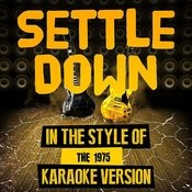 Settle Down (In The Style Of The 1975) [Karaoke Version] - Single Songs