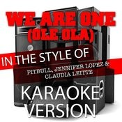We Are One (Ole Ola) [In The Style Of Pitbull, Jennifer Lopez And Claudia Leitte] [Karaoke Version] - Single Songs