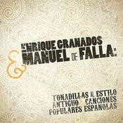 Enrique Granados & Manuel De Falla: Tonadillas Al Estilo Antiguo & Canciones Populares Espanolas Songs