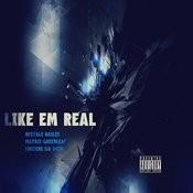 Like Em Real Songs