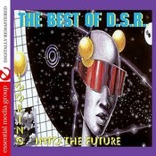 The Best Of D.S.R. - Looking Into The Future (Digitally Remastered) Songs