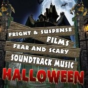 Fright & Suspense Films. Fear And Scary Soundtrack Music Halloween Songs