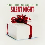 Silent Night - Your Christmas Music Gift! Songs