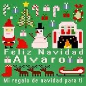 Feliz Navidad Alvaro - Mi Regalo De Navidad Para Ti Songs