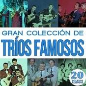 Gran Colección De Trios Famosos 20 Boleros Famosos Vol.3 Songs