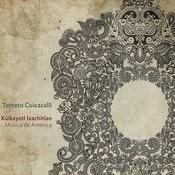 Kuikayotl Ixachitlan - Música De América Songs