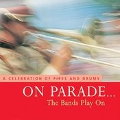 On Parade… The Bands Play On - A Celebration Of Pipes And Drums Songs