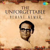 The Unforgettable Hemant Kumar Songs